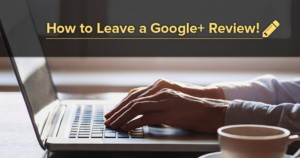 Learn how to leave your favorite dentist a great review using Google+